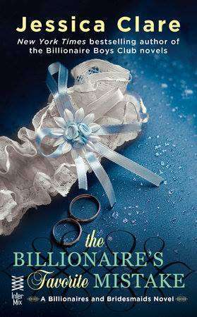 The Billionaire's Favorite Mistake (Billionaires and Bridesmaids, #4) by Jessica Clare