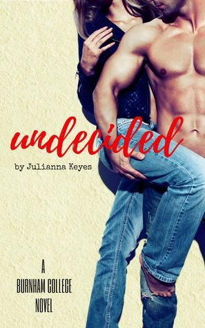 Undecided by Julianna Keyes