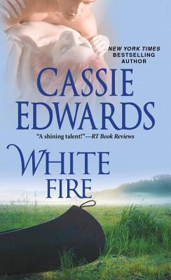 White Fire by Cassie Edwards
