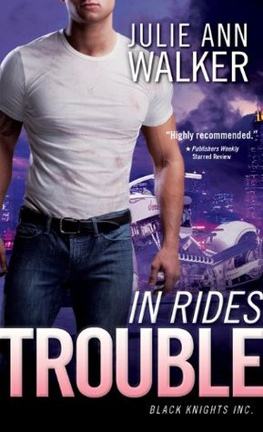 In Rides Trouble by Julie Ann Walker