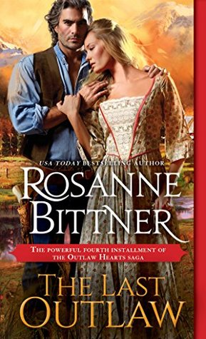 The Last Outlaw by Rosanne Bittner