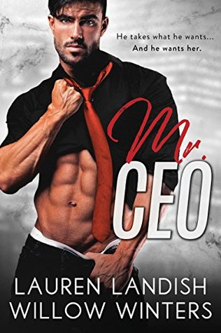 Mr. CEO by Lauren Landish, Willow Winters