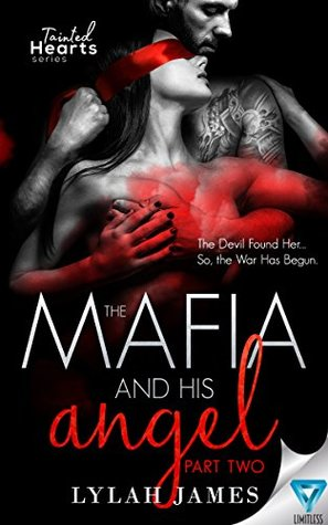 The Mafia And His Angel: Part 2 by Lylah James