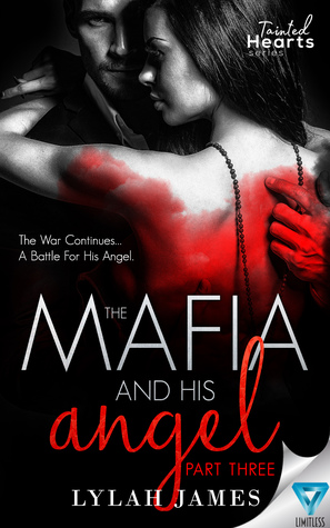The Mafia And His Angel Part 3 by Lylah James