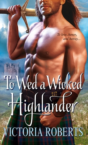 To Wed a Wicked Highlander by Victoria Roberts
