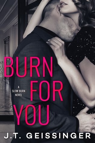 Burn for You  by J.T. Geissinger