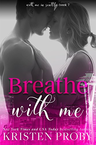 Breathe with Me  by Kristen Proby