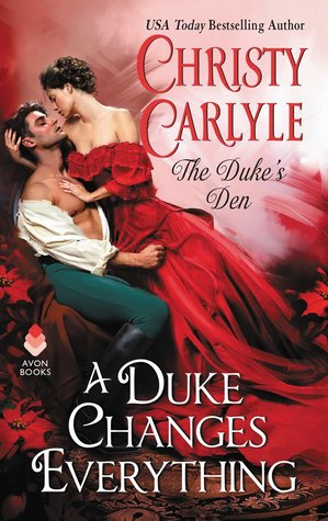 A Duke Changes Everything  by Christy Carlyle
