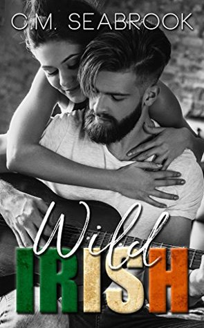 Wild Irish  by C.M. Seabrook