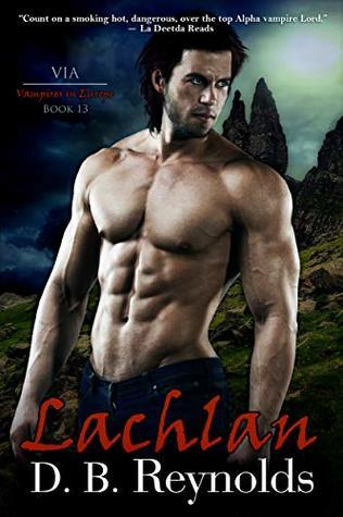 Lachlan: Vampires in Europe  by D.B. Reynolds