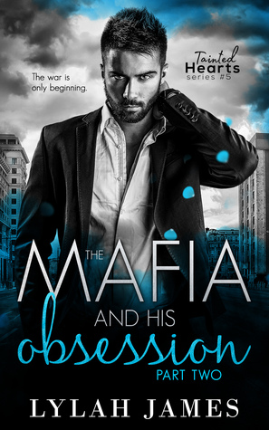 The Mafia and His Obsession: Part Two  by Lylah James