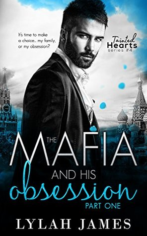 The Mafia and His Obsession: Part One  by Lylah James