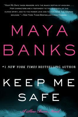 Keep Me Safe by Maya Banks