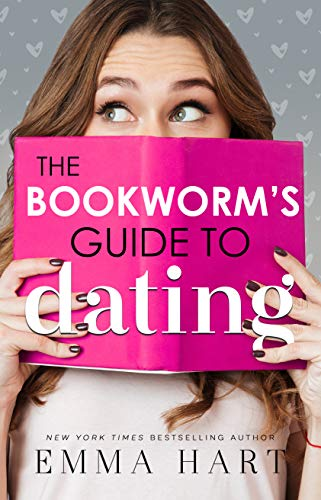 The Bookworm's Guide to Dating by Emma Hart